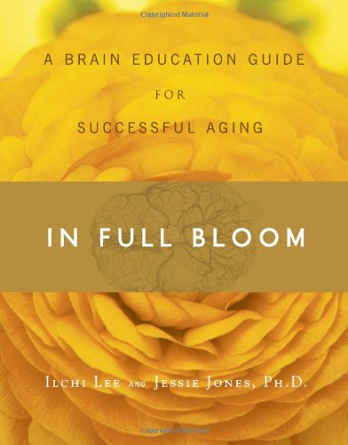 9780979938849: In Full Bloom: A Brain Education Guide for Successful Aging
