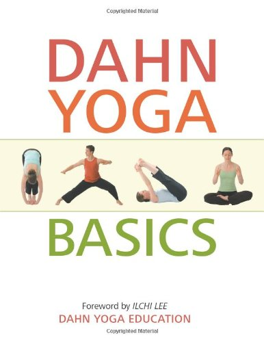 9780979938887: Dahn Yoga Basics: A Complete Guide to the Meridan Stretching, Breathing Exercises, Energy Work, Relaxation, and Meditation Techniques of Dahn Yoga