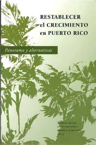 9780979942679: Restablecer el crecimiento en Puerto Rico: Panorama y alternativas (Spanish Edition)