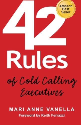 9780979942822: 42 Rules of Cold Calling Executives: A Practical Guide for Telesales, Telemarketing, Direct Marketing and Lead Generation