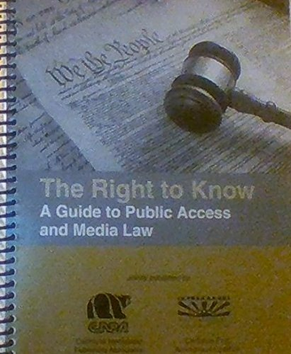 The Right to Know: A Guide to Public Access and Media Law: James M. Chadwick