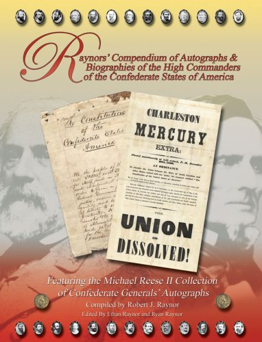 Raynors' Compendium of Autographs & Biographies of the High Commanders of the Confederate ...