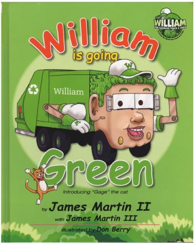 9780979946516: William the Garbage Truck & Crew: William is Going Green