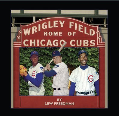 Wrigley Field: The Players, the Fans and the Game (0979948258) by Lew Freedman