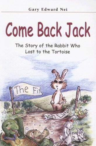 Come Back Jack: The Story of the Rabbit Who Lost to the Tortoise: Nei, Gary Edward