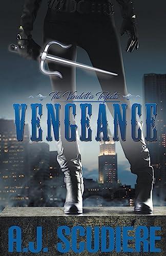 Vengeance: (for fans of Lisa Gardner and Stieg Larsson) (The Vendetta Trifecta) (Volume 1): A.J. ...