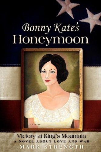 Bonny Kates Honeymoon: Victory at Kings Mountain: Mark Strength