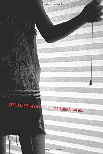 Absolute Knowledge: Stories: Ian Randall Wilson