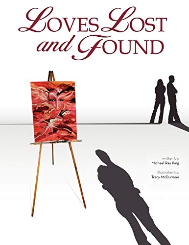 Loves Lost and Found: Michael Ray King