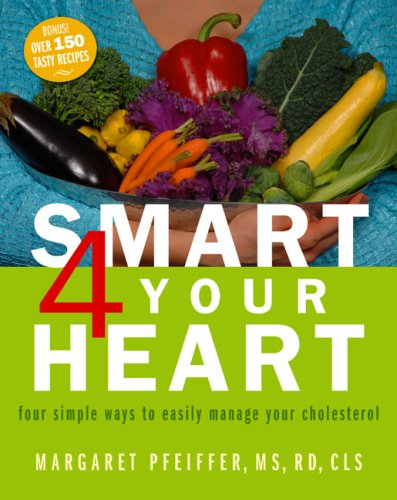 9780979962622: Smart 4 Your Heart four simple ways to easily manage your cholesterol