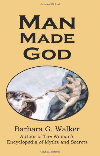 Man Made God: A Collection of Essays: Walker, Barbara G.;