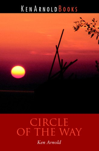 Circle of the Way (9780979963407) by Ken Arnold