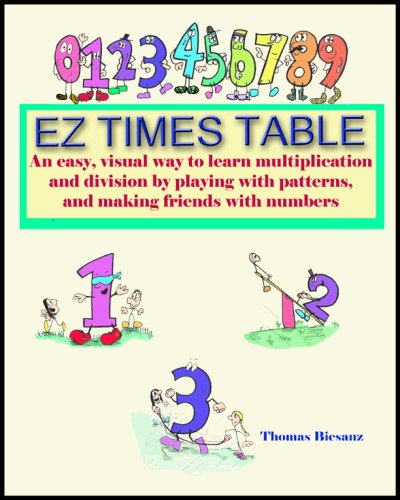 9780979963605: EZ Times Table: An easy, visual way to learn multiplication and division by playing with patterns, and making friends with numbers