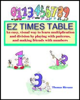 9780979963612: Ez Times Table: A Fun, Right Brain Approach to Multiplication That Helps Kids Make Friends with Numbers By Playing with Patterns