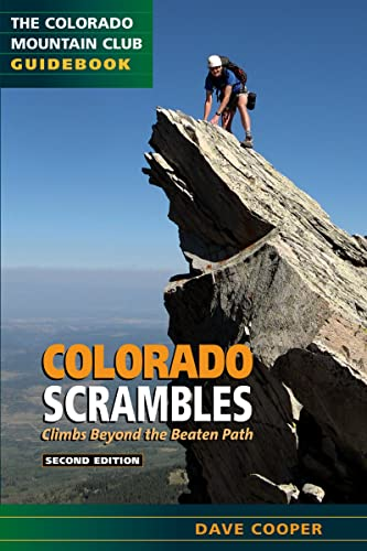 Colorado Scrambles: Climbs Beyond the Beaten Path (2nd): Dave Cooper