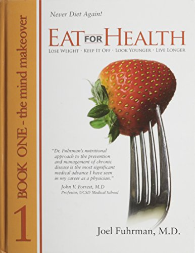 9780979966729: Eat For Health Book 1: The Mind Makeover