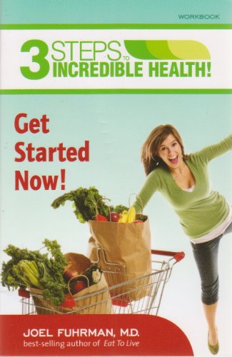 3 Steps to Incredible Health! Get Started Now! Workbook (0979966795) by Joel Fuhrman