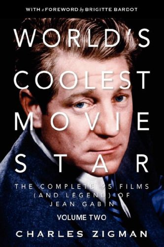 9780979972218: World's Coolest Movie Star: The Complete 95 Films (and Legend) of Jean Gabin, Vol. 2 - Comeback/Patriarch