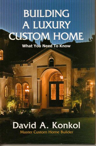9780979973604: Building A Luxury Custom Home (What You Need To Know)