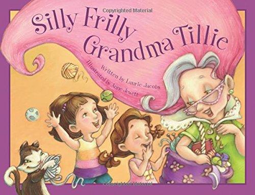 9780979974687: Silly Frilly Grandma Tillie
