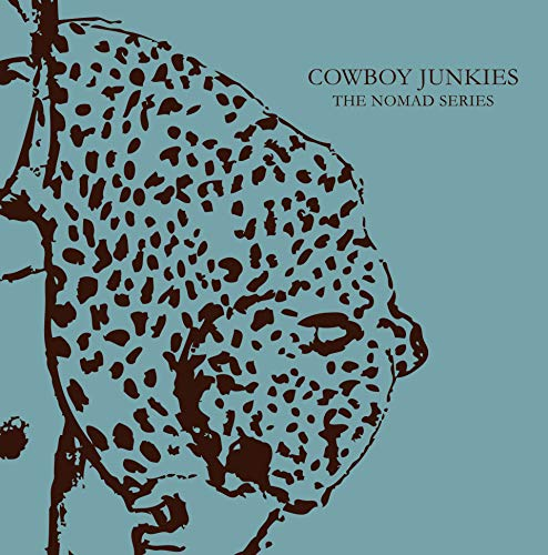 Cowboy Junkies: The Nomad Series (Hardback): Michael Timmins, Rick Wallach, Enrique Martinez Celaya