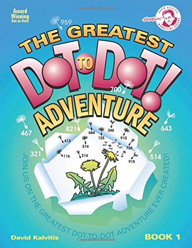 The Greatest Dot-To-Dot Adventure Book 2: Kalvitis, David R