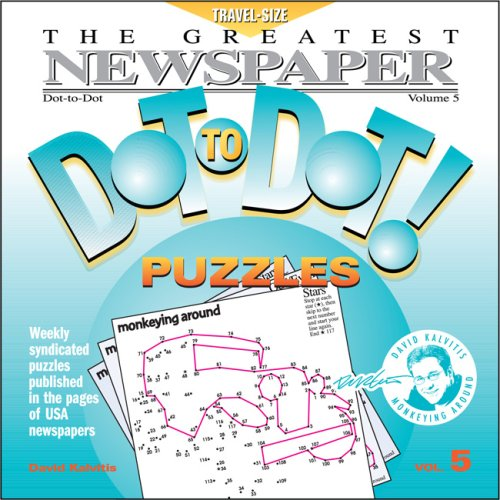 The Greatest Newspaper Dot-To-Dot! Puzzles: Volume 5: Kalvitis, David