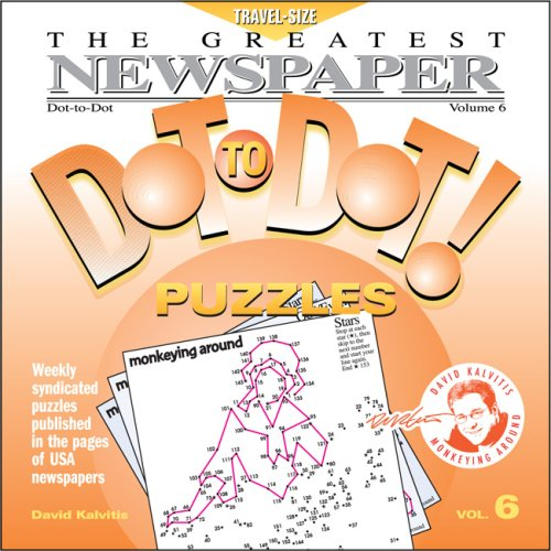 9780979975370: The Greatest Newspaper Dot-To-Dot! Puzzles: Volume 6