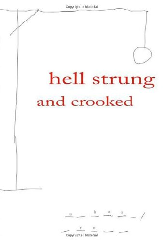9780979979224: Hell Strung and Crooked