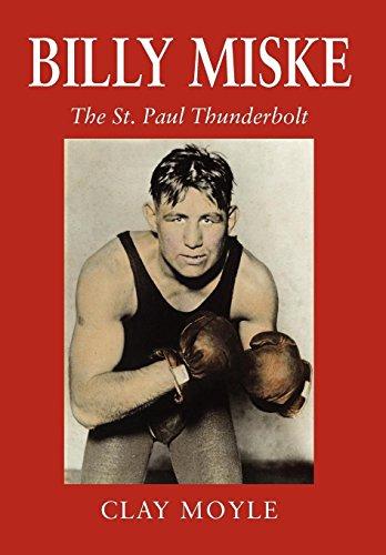 Billy Miske: The St. Paul Thunderbolt: Clay Moyle