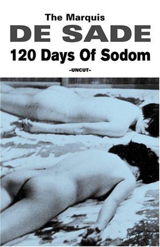 The 120 Days Of Sodom: Marquis de Sade;