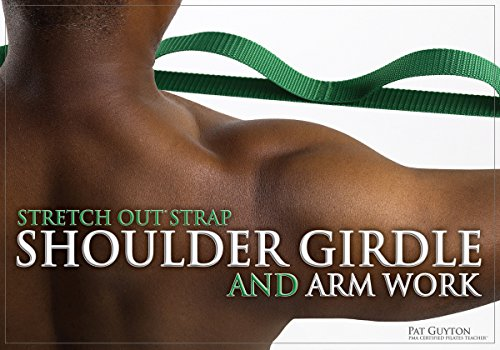 9780979988073: Stretch Out Strap Shoulder Girdle and Arm Work (8217)