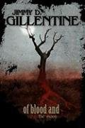 Of Blood and the Moon: Gillentine, Jimmy D