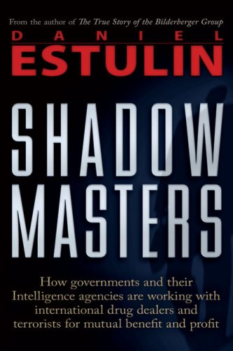 Shadow Masters: An International Network of Governments: Estulin, Daniel