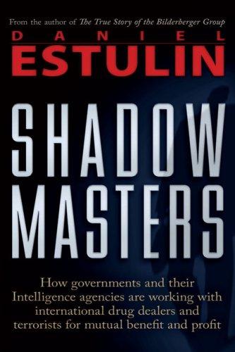 Shadow Masters: An International Network of Governments: Estulin, Daniel