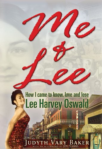 9780979988677: Me & Lee: How I Came to Know, Love and Lose Lee Harvey Oswald