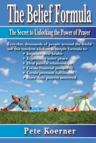 9780979991301: The Belief Formula: The Secret To Unlocking The Power Of Prayer