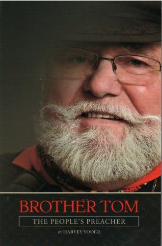 Brother Tom, the Peoples' Preacher: Harvey Yoder