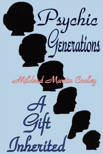 Psychic Generations: A Gift Inherited: Mildred Martin Cooley