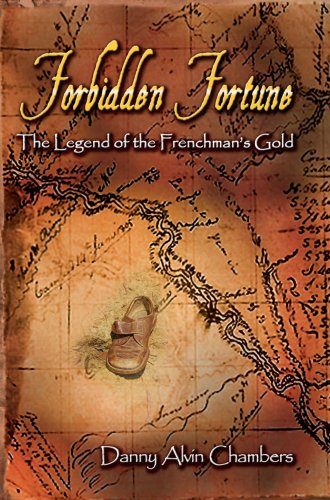 9780979998102: Forbidden Fortune: The Legend of the Frenchman's Gold