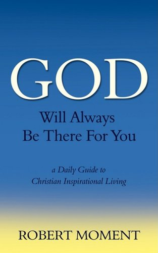 9780979998201: God Will Always Be There For You: a Daily Guide to Christian Inspirational Living
