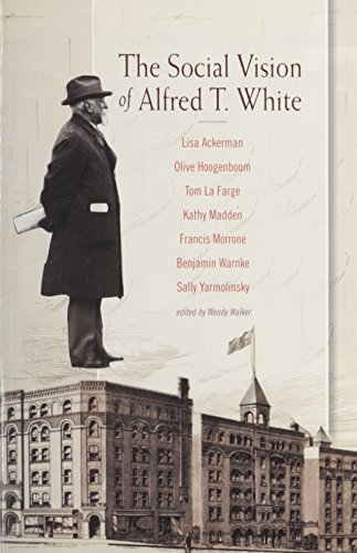 9780980000115: The Social Vision of Alfred T. White