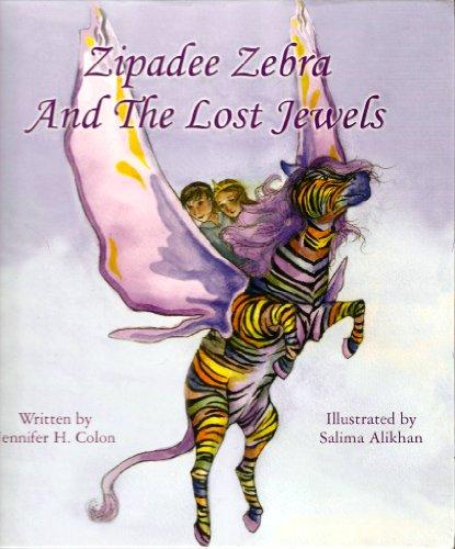 Zipadee Zebra and the Lost Jewels: Jennifer H. Colon