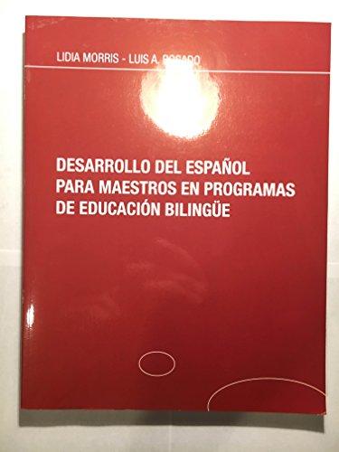 Desarrollo Del Espanol Para Maestros En Programas De Educacion Bilingue