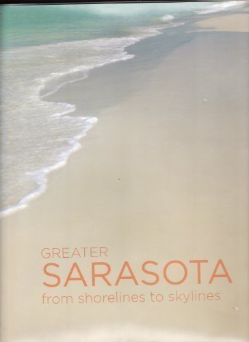 9780980003208: Greater Sarasota from Shorelines to Skylines