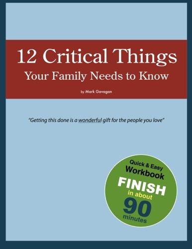 12 Critical Things Your Family Needs to Know: Mark Gavagan