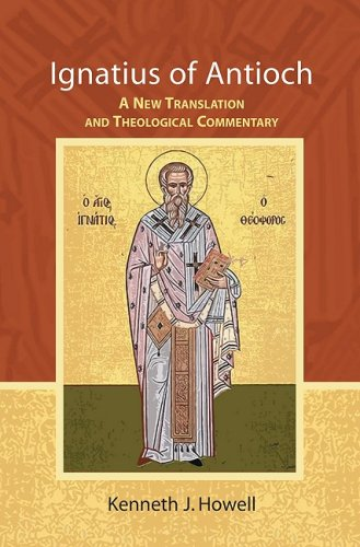 9780980006605: Ignatius of Antioch: A New Translation and Theological Commentary
