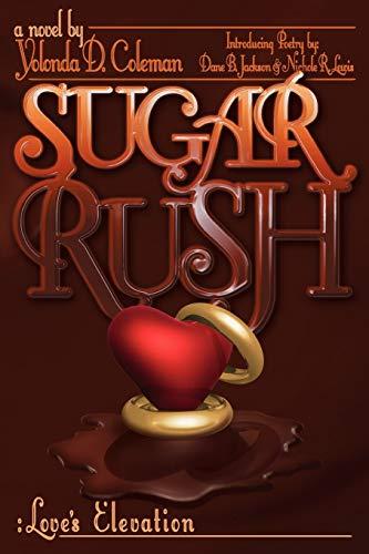 Sugar Rush: Love's Elevation: Yolonda D. Coleman