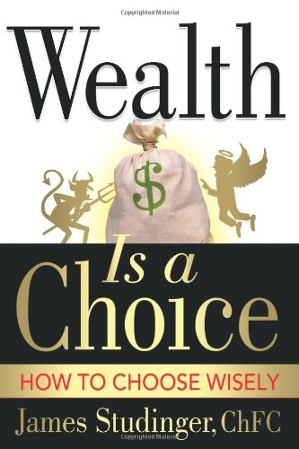 9780980007565: Wealth Is a Choice