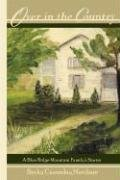 OVER IN THE COUNTRY A Blue Ridge Mountain Family's Stories: Merchant, Becky Cannaday, Signed, ...